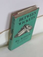 Ray Robinson Between wickets HB/DJ Second Edition 1946.Cricket Book.
