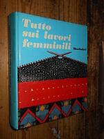 Tutto sui lavori femminili Mondadori ed. fuori commercio 1973 L1 ^
