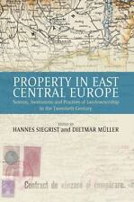 Property in East Central Europe : Notions, Institutions, and Practices of...