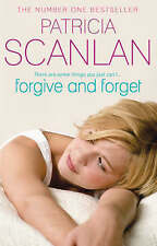 Forgive and Forget By Patricia Scanlan A New Paperback Book, 2009 With Free P&P