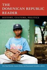 The Dominican Republic Reader: History, Culture, Politics by Eric Paul Roorda (E