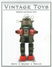 VINTAGE TOYS: Robots and Space Toys Book by Bunte / Mueller / Hallman -- NEW!!