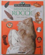Minerali e rocce - Origine, varietá, utilitá