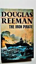 The Iron pirate by Douglas Reeman. 1st edition 1986. Fine in a vg dustwrapper.