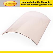 Kaminglas für Thermia Hamburg, München, Barcelona  Kamin Gebogene Kaminscheibe