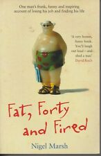 AUSTRALIAN BIOGRAPHY , FAT , FORTY AND FIRED by NIGEL MARSH