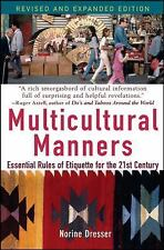 MULTICULTURAL MANNERS: ESSENTIAL RULES OF ETIQUETTE FOR THE 21st CENTURY NEW