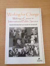 DERICK W. BRINKERHOFF, WORKING FOR CHANGE. CAREER IN INTERNATIONAL PUBLIC SERVIC