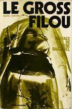 Le Gross Filou - André Hurtrel - La face interdite de 2 millions d'hommes - 1971