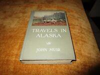 Travels in Alaska   John Muir / William Frederic Badè   First Edition 1915