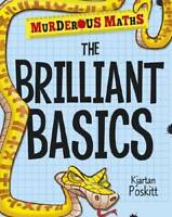 The Brain-Bending Basics (Murderous Maths), Poskitt, Kjartan, Excellent