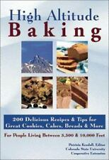 High Altitude Baking: 200 Delicious Recipes & Tips for Great Cookies, Cakes, Bre