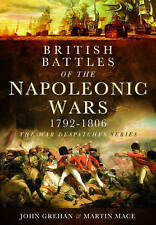 British Battles of the Napoleonic Wars 1793-1806: Despatches from the Front by John Grehan, Martin Mace (Hardback, 2013)