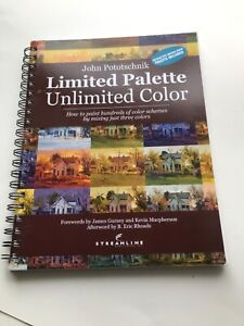 John Pototschnik Limited Palette Unlimited Color how to paint with just 3 colors
