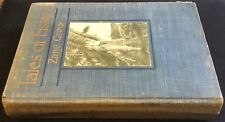ZANE GREY- TALES OF FISHES- ILLUSTRATED BY GREY- HARPERS EARLY PRINTING- CHARITY