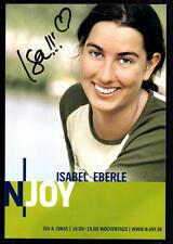 Isabel Eberle N Joy Autogrammkarte Original Signiert ## BC 22734