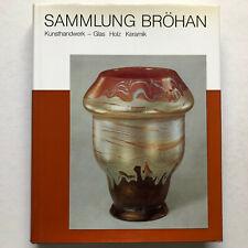 Sammlung Bröhan II. Kunsthandwerk 1 - Glas, Holz, Keramik - Bröhan, 1976