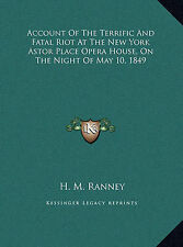Account Of The Terrific And Fatal Riot At The New York Astor Place Opera House,