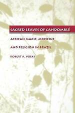 USED (GD) Sacred Leaves of Candomblé: African  Magic, Medicine, and Religion in