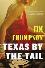 Texas by the Tail by Jim Thompson (2014, Paperback)