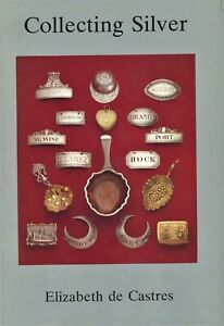 Collecting Antique Silver incl Plated Sheffield - Types Periods Hallmarks / Book