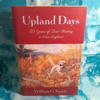 William Tapply ~ UPLAND DAYS ~ Bird Hunting Classic ~ SIGNED 1ST ED. ~ Brand New