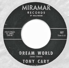TONY CARY - DREAM WORLD b/w ONE OF THESE DAYS - MIRAMAR 45