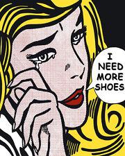 Lichtenstein Style I Need More Shoes Pop Art Canvas 16 x 20   #2550
