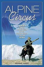 Alpine Circus: A Skier's Exotic Adventures at the Snowy Edge of the World, , Fin