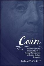 Coin: The Irreverent Yet Practical Guide to Money Management for Recent College