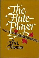 Thomas, D.M. THE FLUTE PLAYER HCDJ US 1st/1st NF