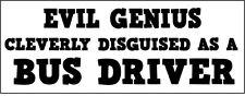 Evil Genius intelligemment déguisé en bus driver-autocollant en vinyle - 29cm x 11cm
