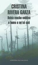 Habia Mucha Neblina O Humo O No Se Que Caminar Con Juan Rulfo (Paperback or Soft
