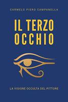 Il terzo occhio,  di Carmelo Piero Campanella,  2019,  Youcanprint - ER