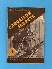 ►FERENCZI - MON ROMAN POLICIER N°133 - CARGAISON SECRETE  - TOSSEL - 1950