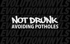 Not Drunk Avoiding Potholes Sticker Decal JDM Shocker Racing Drift Illest