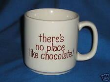 THERE'S NO PLACE LIKE CHOCOLATE Preowned Ceramic Mug