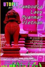 Utopia Guide to Cambodia, Laos, Myanmar & Vietnam: the Gay and Lesbian Scene in
