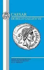 Caesar: Gallic War VII: 7 (Latin Texts), Caesar, Julius, Whitely, J. L., New, Pa