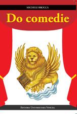 """""""DO COMEDIE"""", in veneziano, di Michele Brocca"""