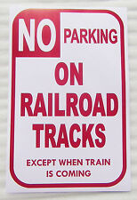 "N LAYOUT NO PARKING ON RAILROAD TRACKS EXCEPT WHEN TRAIN IS COMING 11"" BY 17"""