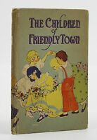 Lowe, Samuel E. THE CHILDREN OF FRIENDLY TOWN 1st Edition 1st Printing