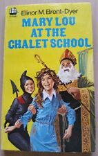 ELINOR M. BRENT-DYER ~ MARY-LOU AT THE CHALET SCHOOL   PB 1968