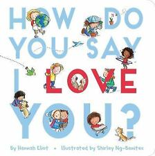 How Do You Say I Love You? (Board Book)