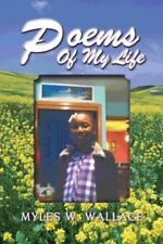 Poems of My Life by Myles W. Wallace (2013, Paperback)