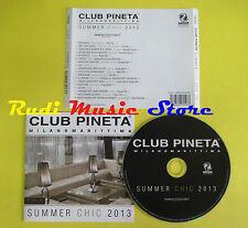 CD JCLUB PINEAT SUMMER CHIC 2013 compilation SINCLAIR OLA PEARCE (C6) no mc lp