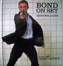 JAMES BOND + 007 + BOND ON SET - CASINO ROYALE + DANIEL CRAIG + GREG WILLIAMS +