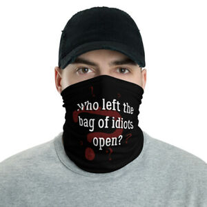 Funny Saying Neck Gaiter Bag of Idiots Humor Quote Washable Face Cover Mask
