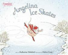 ANGELINA BALLERINA Angelina Ice Skates (Brand New Paperback) Katharine Holabird