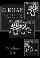 O Khan : A Elite Dos Guerreiros by Wladimir Dias (2014, Paperback)